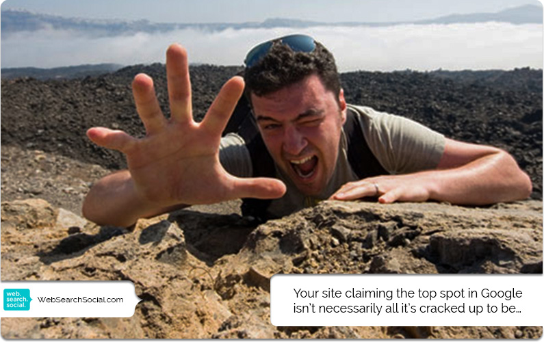 So Your Website Is Number One In Google. Who Cares? 5 Reasons Why You Shouldn't.
