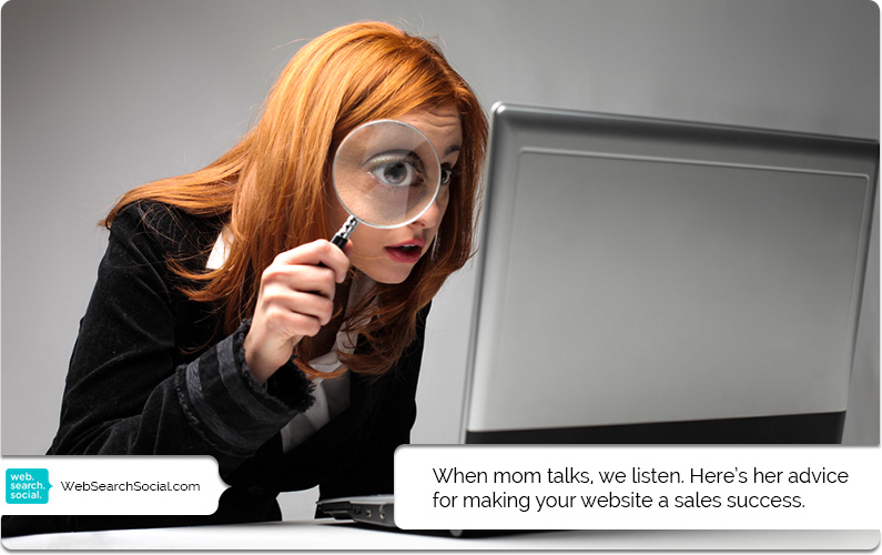 Listen To Your Mother: Advice For Making The Sale On Your Website