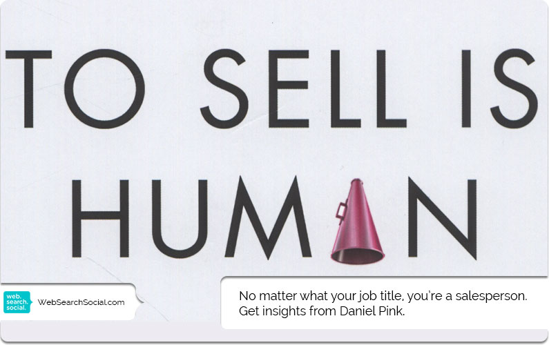"""To Sell Is Human"" by Daniel Pink: Book in a Nutshell"