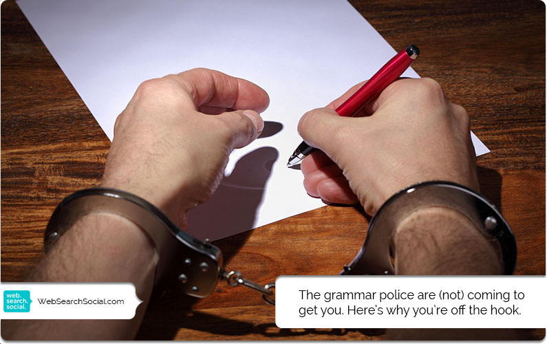 Why You Need To Write For Your Audience, Not The Grammar Police