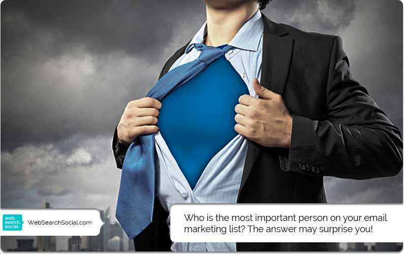 Who Is The Most Important Person On Your Email Marketing List?