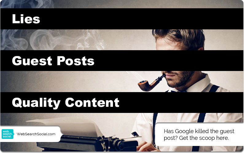 Lies, Guest Posts And Writing Quality Content Like A Grownup