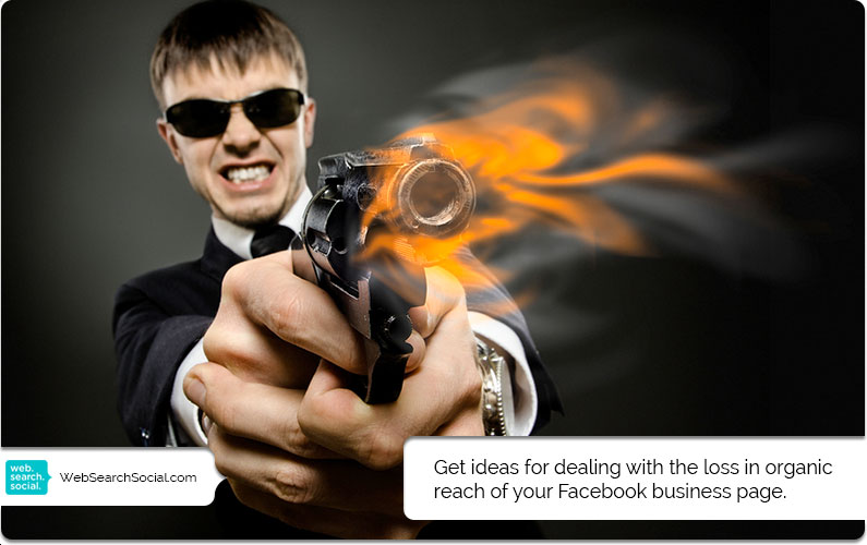 What To Do Now That Facebook Has Killed Your Business Page Reach