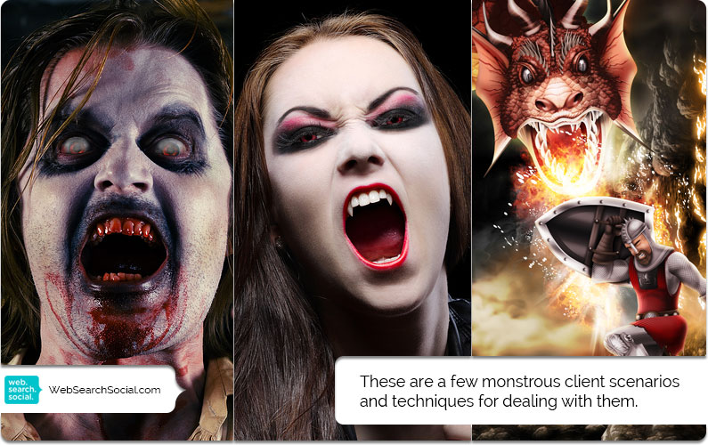 Zombies, Vampires And Other Client Nightmares: How To Keep Cool And Slay Your Business Dragons, Too