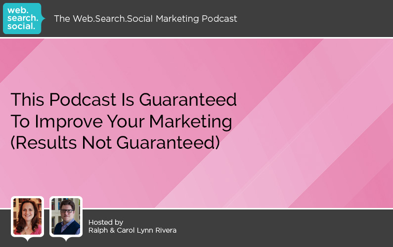 This Podcast Is Guaranteed To Improve Your Marketing (Results Not Guaranteed)