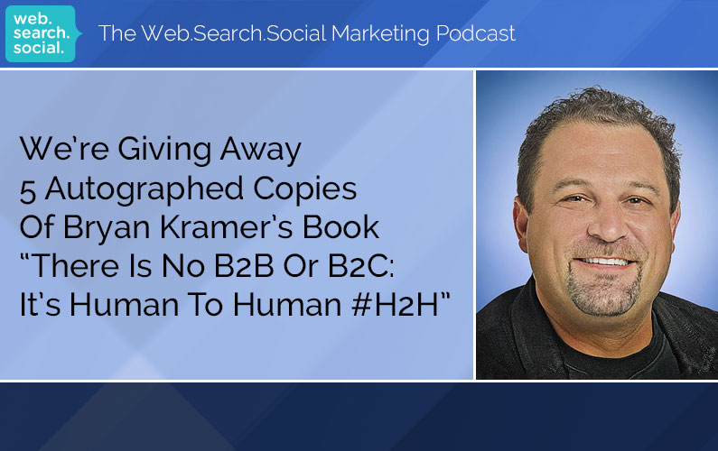 Win Bryan Kramer's Book There is no B2B or B2C: It's Human to Human H2H