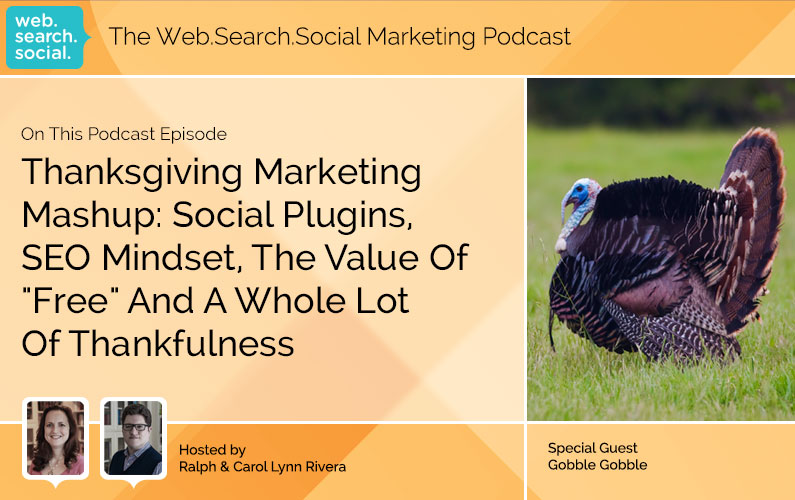 """Thanksgiving Marketing Mashup: Social Plugins, SEO Mindset, The Value Of """"Free"""" And Whole Lot Of Thankfulness"""