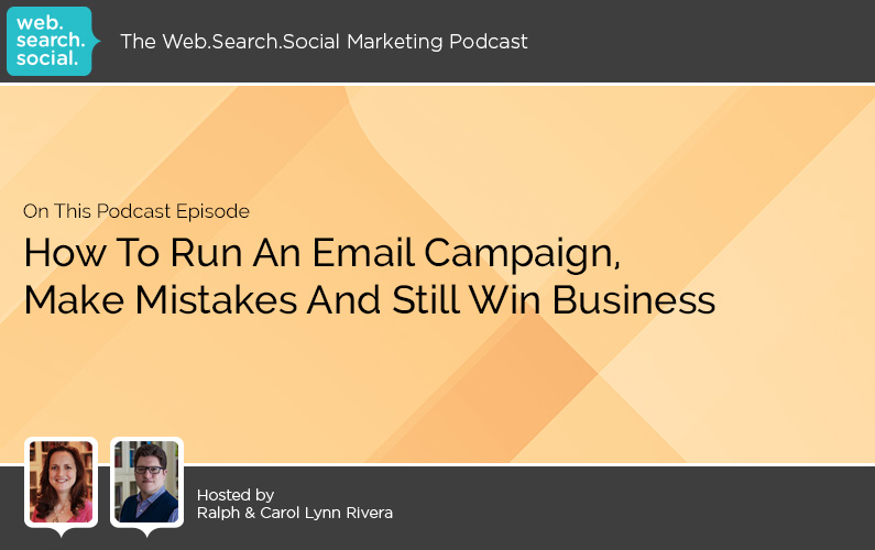 How To Run An Email Campaign, Make Mistakes And Still Win Business