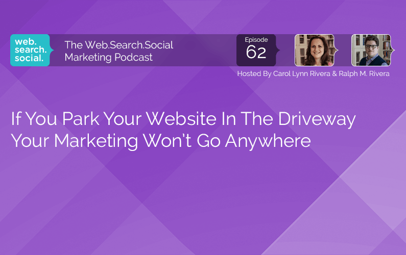 If You Park Your Website In The Driveway Your Marketing Won't Go Anywhere