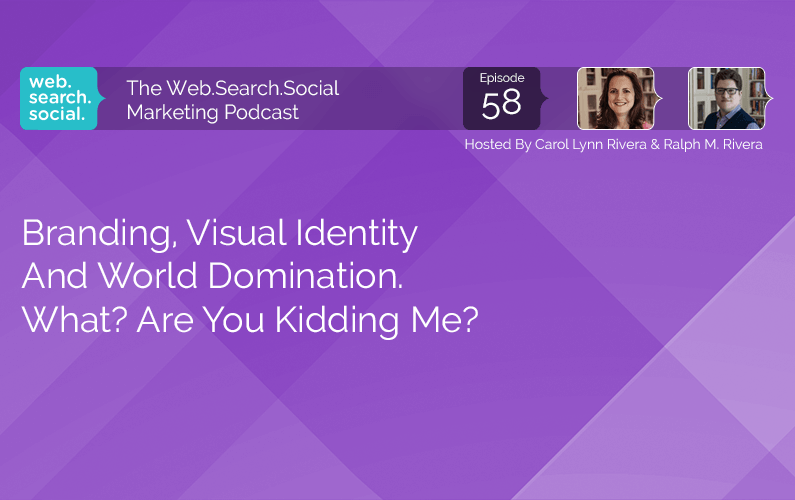 Branding, Visual Identity And World Domination. What? Are You Kidding Me?