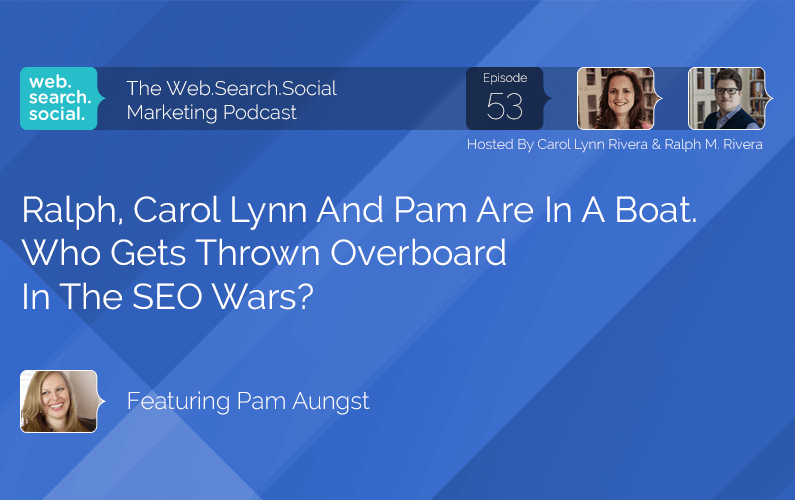 Ralph, Carol Lynn And Pam Aungst Are In A Boat. Who Gets Thrown Overboard In The SEO Wars?