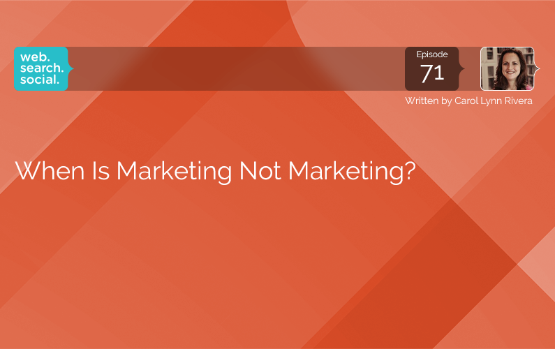 When Is Marketing Not Marketing?