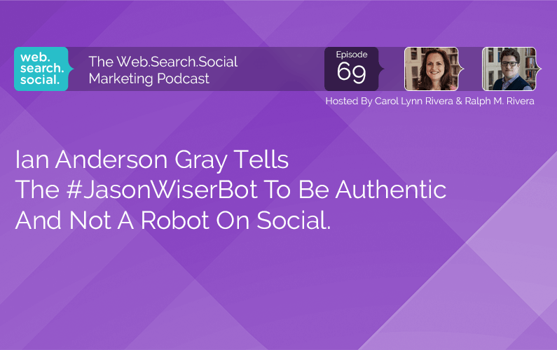 Ian Anderson Gray Tells The #JasonWiserBot To Be Authentic And Not A Robot On Social