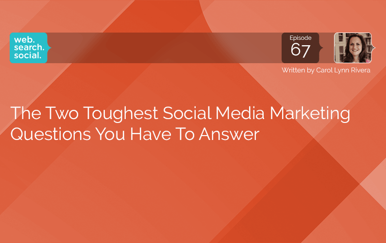 The Two Toughest Social Media Marketing Questions You Have To Answer