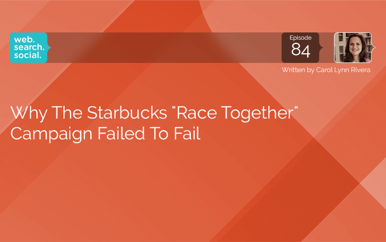 "Why The Starbucks ""Race Together"" Campaign Failed To Fail"