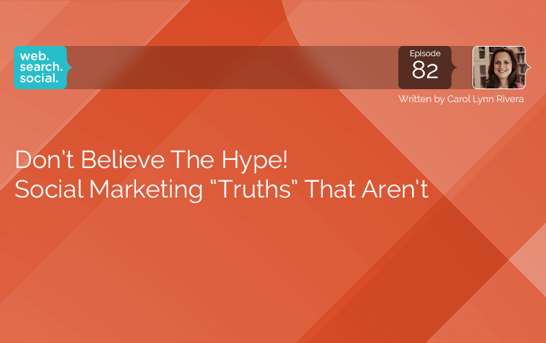 "Don't Believe The Hype! Social Marketing ""Truths"" That Aren't"