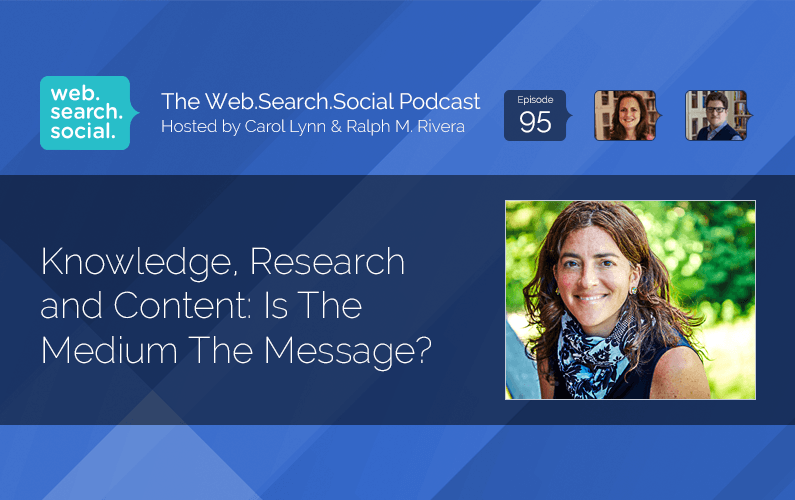 Knowledge, Research And Content: Is The Medium The Message?