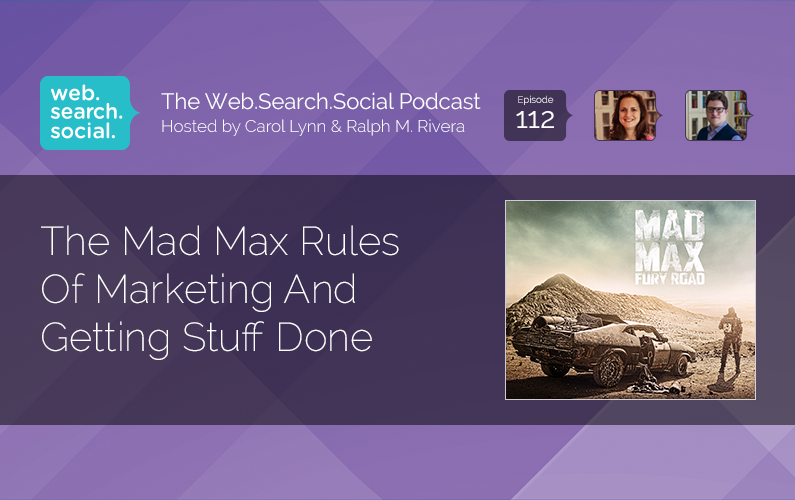 The Mad Max Rules Of Marketing And Getting Stuff Done