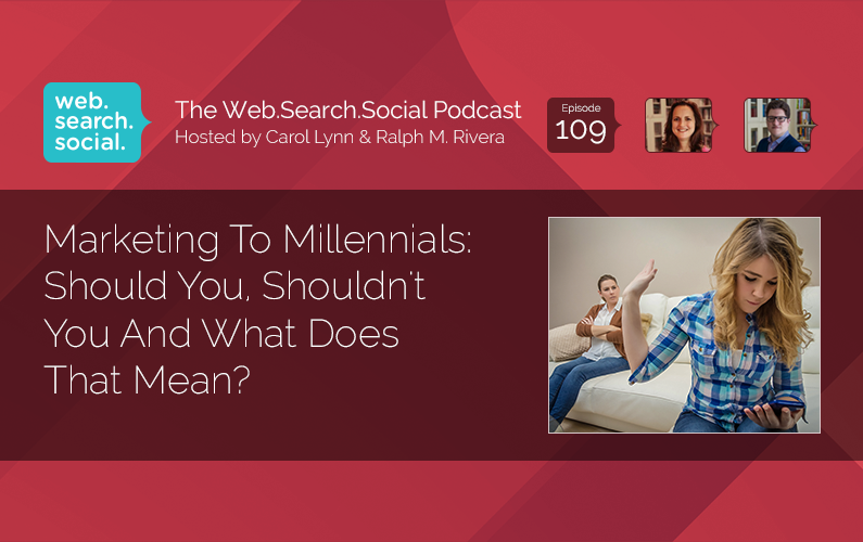 Marketing To Millennials: Should You, Shouldn't You And What Does That Mean?