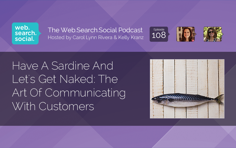 Have A Sardine And Let's Get Naked: The Art Of Communicating With Customers