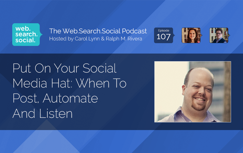 Put On Your Social Media Hat: When To Post, Automate And Listen