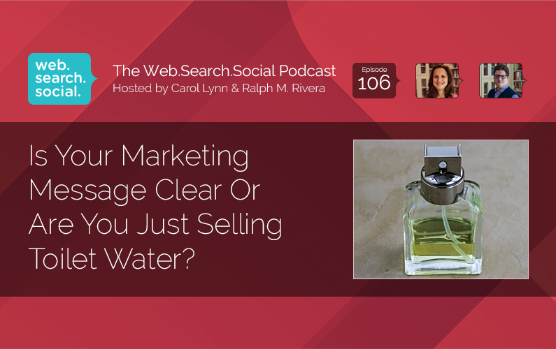 Is Your Marketing Message Clear Or Are You Just Selling Toilet Water?