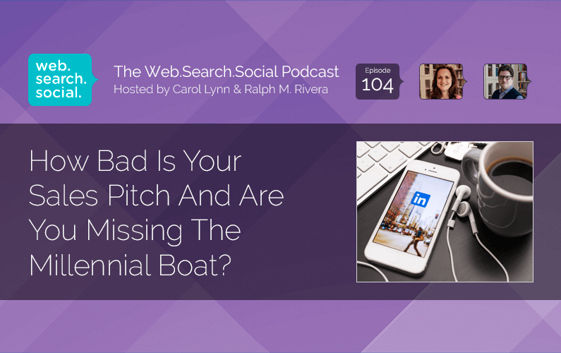 How Bad Is Your Sales Pitch And Are You Missing The Millennial Boat?