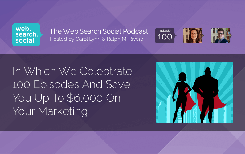 Celebrate 100 Podcast Episodes And Save Up To $6,000 On Your Marketing