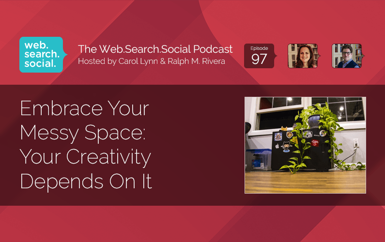 Embrace Your Messy Space: Your Creativity Depends On It