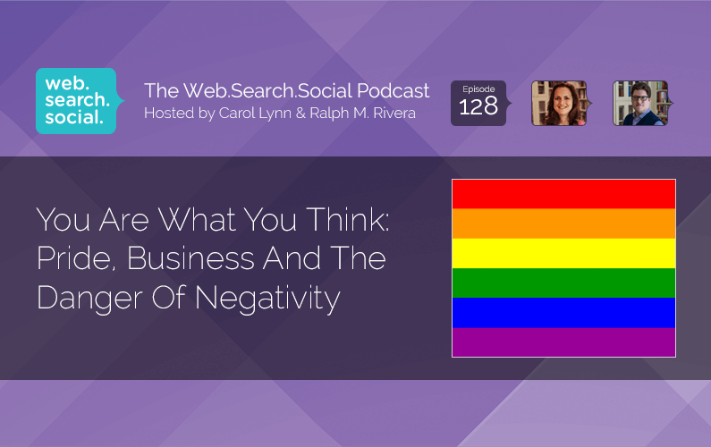 You Are What You Think: Pride, Business And The Danger Of Negativity