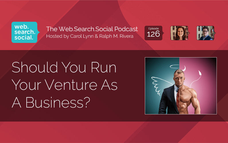 Should You Run Your Venture As A Business?