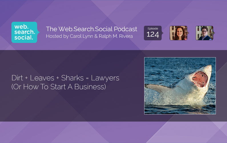 Dirt + Leaves + Sharks = Lawyers (Or How To Start A Business)