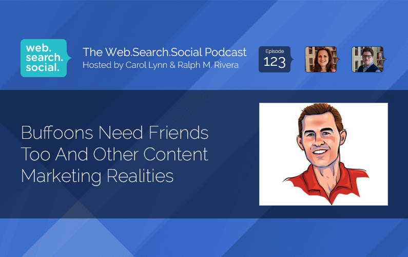 Buffoons Need Friends Too And Other Content Marketing Realities