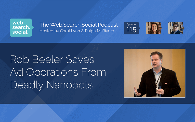 Rob Beeler Saves Ad Operations From Deadly Nanobots