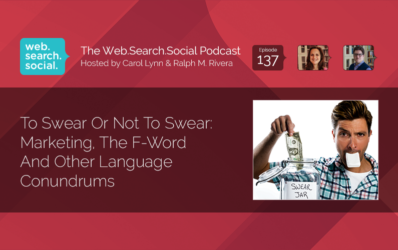 To Swear Or Not To Swear: Marketing, The F-Word And Other Language Conundrums
