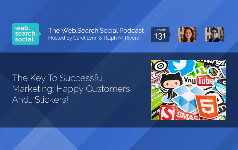 The Key To Successful Marketing: Happy Customers And… Stickers!