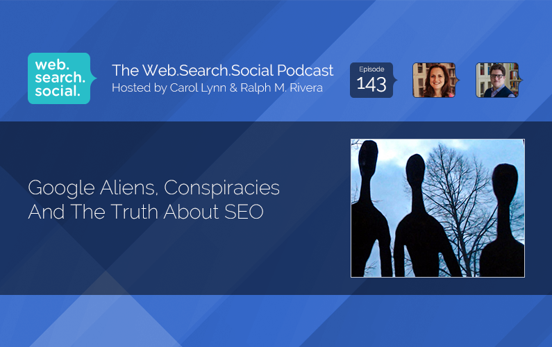 Google Aliens, Conspiracies And The Truth About SEO