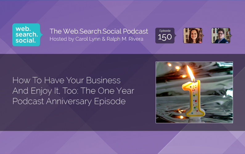 How To Have Your Business And Enjoy It, Too: The One Year Podcast Anniversary Episode