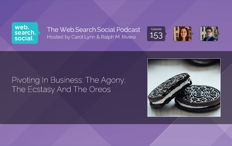 Pivoting In Business: The Agony, The Ecstasy And The Oreos