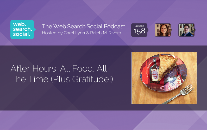 After Hours: All Food, All The Time (Plus Gratitude!)